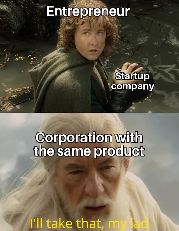 Face - Entrepreneur Startup company Corporation with the same product T'll take that, my lad
