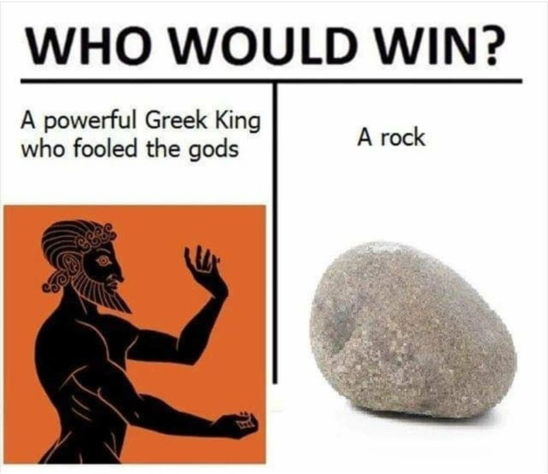 Gesture - WHO WOULD WIN? A powerful Greek King who fooled the gods A rock