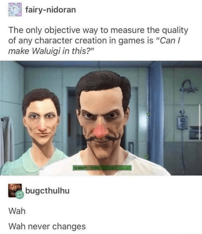 """Forehead - fairy-nidoran The only objective way to measure the quality of any character creation in games is """"Can I make Waluigi in this?"""" bugcthulhu Wah Wah never changes"""
