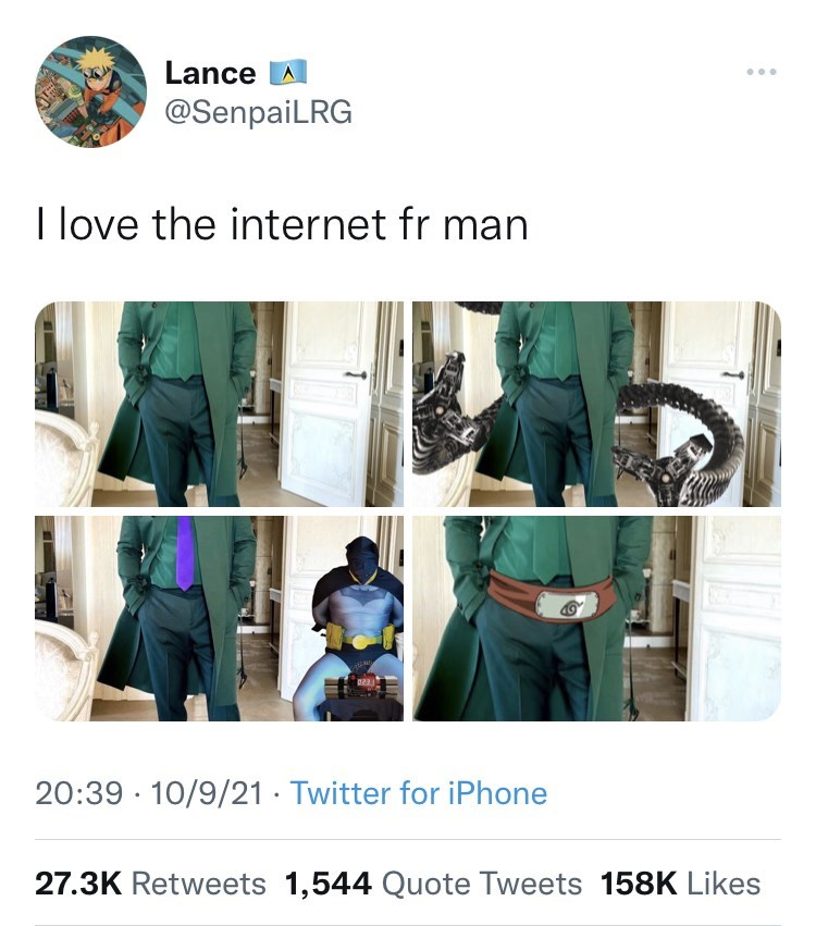 Outerwear - Lance A @SenpaiLRG ... I love the internet fr man 20:39 · 10/9/21 · Twitter for iPhone 27.3K Retweets 1,544 Quote Tweets 158K Likes