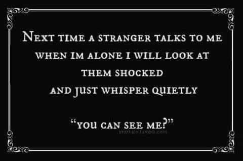 """Font - NEXT TIME A STRANGER TALKS TO ME WHEN IM ALONE I WILL LOOK AT THEM SHOСКED AND JUST WHISPER QUIETLY """"You CAN SEE ME!"""""""