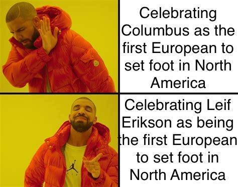 Clothing - Celebrating Columbus as the first European to set foot in North America Celebrating Leif Erikson as being the first European to set foot in North America