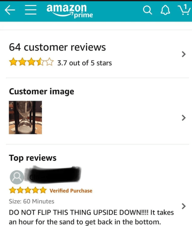 Font - E = amazon prime 64 customer reviews > 3.7 out of 5 stars Customer image > Top reviews ***** verified Purchase Size: 60 Minutes DO NOT FLIP THIS THING UPSIDE DOWN!!! It takes an hour for the sand to get back in the bottom.