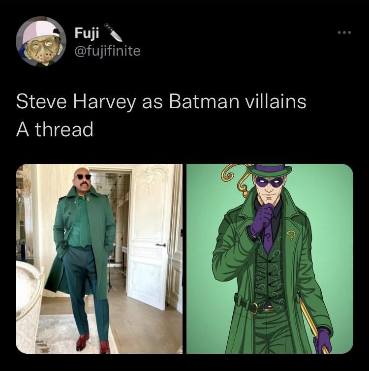 Outerwear - Fuji @fujifinite Steve Harvey as Batman villains A thread
