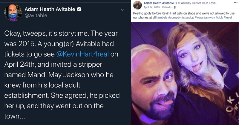Funny twitter story about strippers, kevin hard, and narrowly avoided dead | Adam Heath Avitable @avitable Okay, tweeps, it's storytime. The year was 2015. A young (er) Avitable had tickets to go see @KevinHart4real on April 24th, and invited a stripper named Mandi May Jackson who he knew from his local adult establishment. She agreed, he picked her and they went out on the 'dn town... Adam Heath Avitable is at Amway Center Club Level. April 24, 2015 Orlando Feeling goofy before Kevin Hart gets