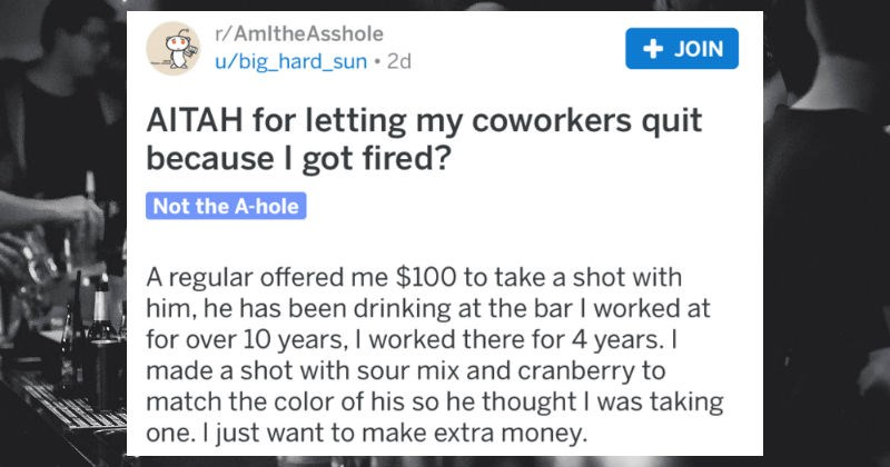 Bartender gets fired for drinking a non-alcoholic beverage on the clock, so all their co-workers quit in response.