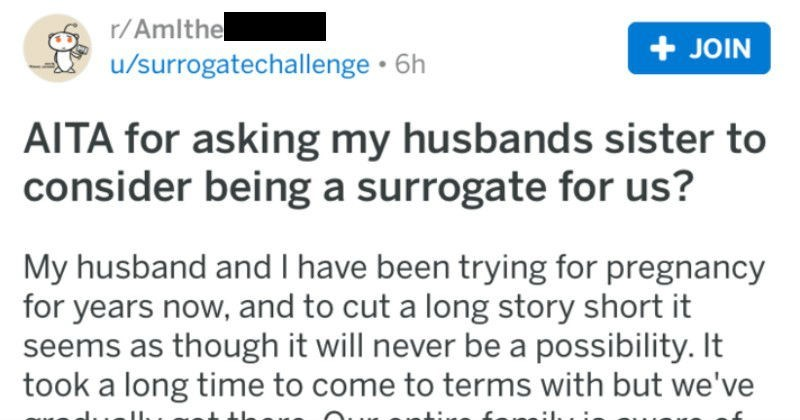 Woman asks her husband's sister if she'll consider being a surrogate.