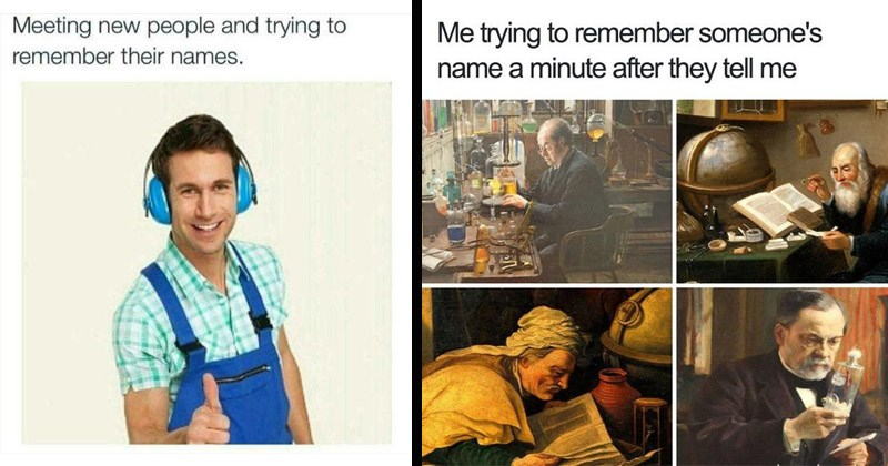 Funny dank memes about forgetting someone's name right after meeting them