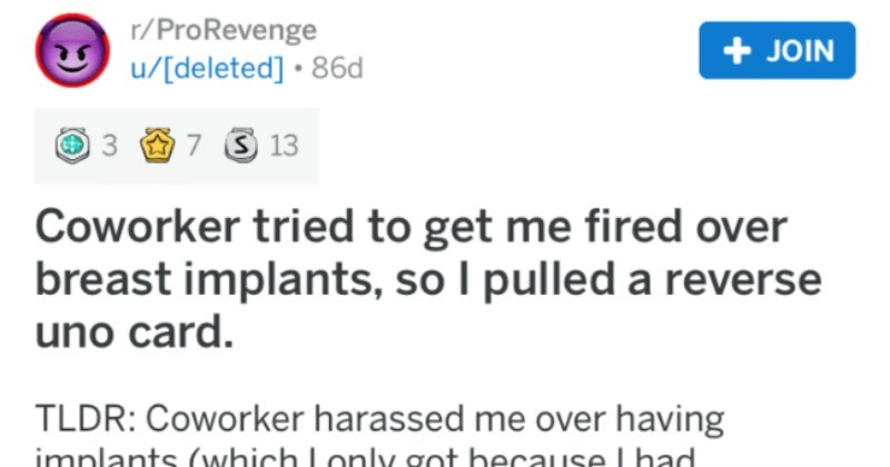 Co-worker tries to get a woman fired over her breast implants, so she proceeds to pull the reverse UNO card on them.