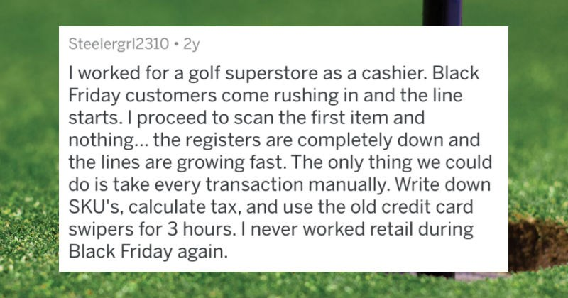 A collection of retail workers share their worst Black Friday stories.