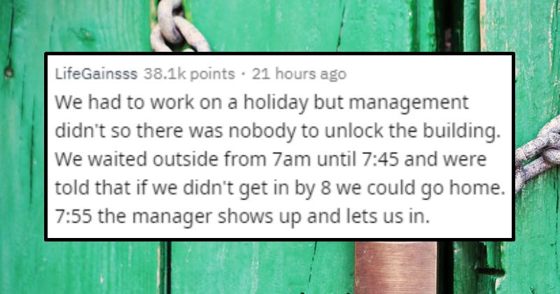 Askreddit stories of times a room shifted from good to bad | cover image of story of employees that arrived at work on holiday when managers could be off and found the door locked and were told they could go home if no one opened the door for them by 8:00 am and someone a manager showed up to unlock the doors at 7:55 AM and everyone still had to stay and work for the day.