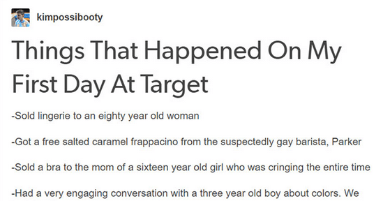 funny tumblr stories about first days working at target, shopping, shoppers, working retail, customer service.