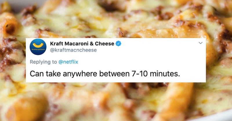 A collection of brands share what kinds of jokes they can get away with on Twitter   Kraft Macaroni Cheese Can take anywhere between 7-10 minutes.
