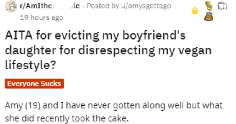 Vegan kicks out boyfriend's daughter for disrespecting her diet, and the internet weighs in.