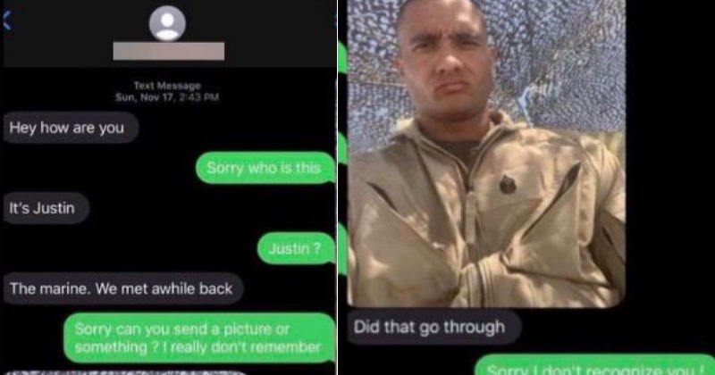 Guy lies about being a marine and then gets catfished back by the person he texted | Hey are Sorry who is this 's Justin Justin marine met awhile back Sorry can send picture or something ?1 really don't remember