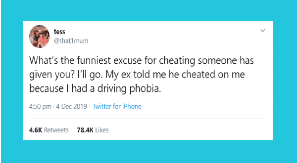 excuses for cheating | tweet by that1mum funniest excuse cheating someone has given go. My ex told he cheated on because had driving phobia