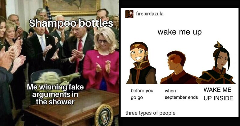 Funny random memes | yoda dabbing while surrounded by clapping people Shampoo bottles winning fake arguments shower. avatar the last airbended wake me up before you go go when september ends wake me up inside three types of people