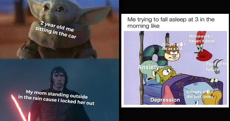 Funny random memes | Baby Yoda meme of looking at my mom standing in the rain with picture of soaked Kylo Ren as my mom because I've locked her out | Spongebob meme about trying to fall asleep at 3 in the morning with anxiety, depression, cringey things you did today and years ago and other distractions