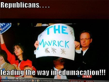 Republicans. . . .   leading the way in edumacation!!!
