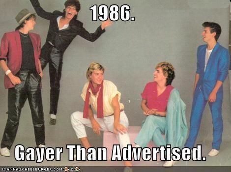 1986.   Gayer Than Advertised.
