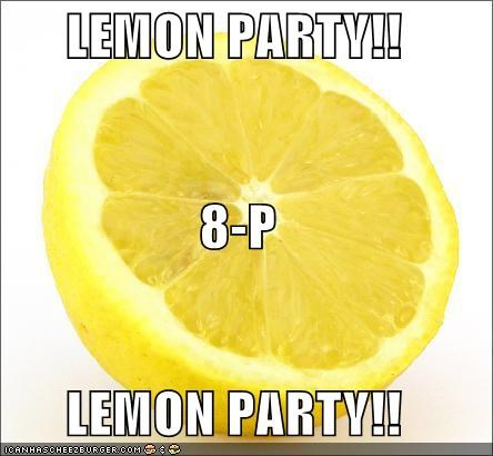 LEMON PARTY!! 8-P LEMON PARTY!!