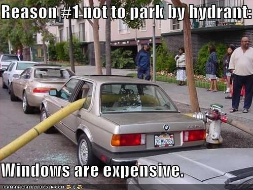 Reason #1 not to park by hydrant:  Windows are expensive.