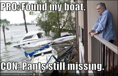 PRO: Found my boat.  CON: Pants still missing.