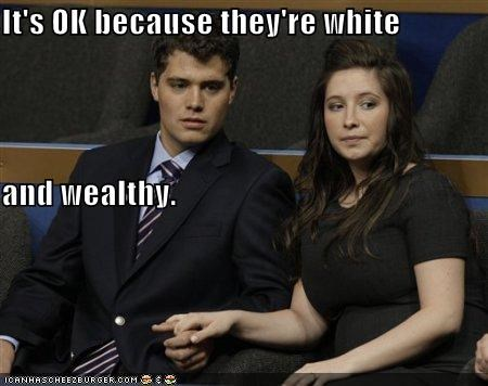 It's OK because they're white and wealthy.