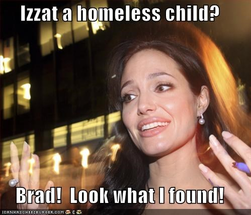 Izzat a homeless child?  Brad!  Look what I found!