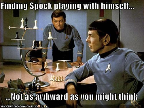 Finding Spock playing with himself...  ...Not as awkward as you might think