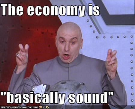 "The economy is  ""basically sound"""