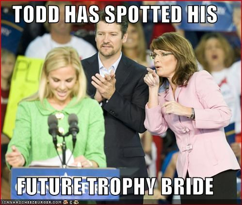 TODD HAS SPOTTED HIS  FUTURE TROPHY BRIDE