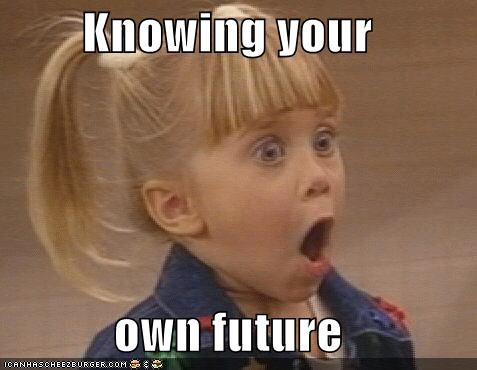 Knowing your   own future