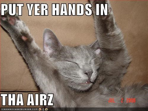 PUT YER HANDS IN  THA AIRZ