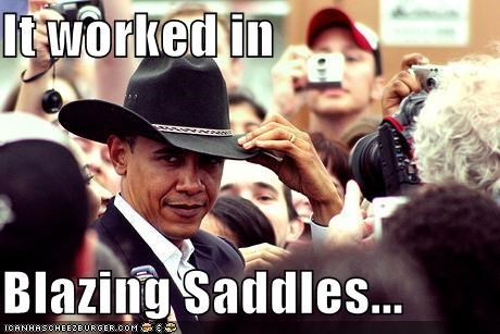 It worked in  Blazing Saddles...