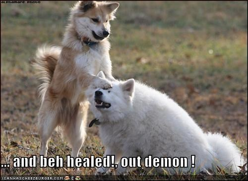 ... and beh healed!, out demon !