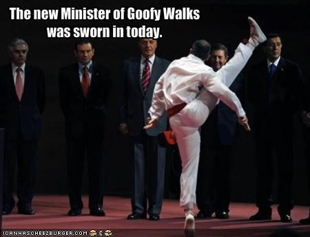 The new Minister of Goofy Walks was sworn in today.