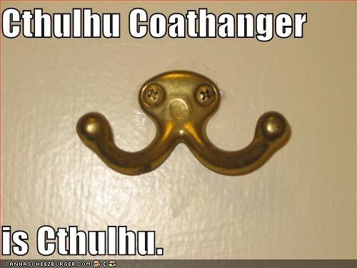 Cthulhu Coathanger  is Cthulhu.