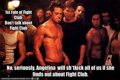 1st rule of Fight Club: