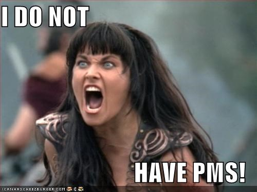 I DO NOT  HAVE PMS!