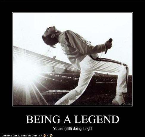 BEING A LEGEND