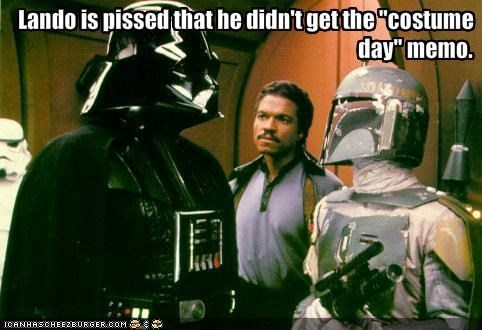 "Lando is pissed that he didn't get the ""costume day"" memo."