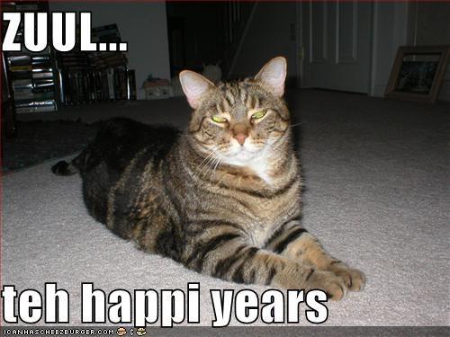 ZUUL...  teh happi years