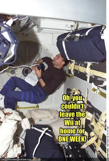 Oh, you couldn't leave the Wii at home for ONE WEEK!