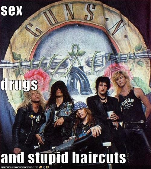 sex drugs and stupid haircuts