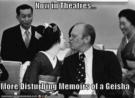 Now in Theatres...  More Disturbing Memoirs of a Geisha