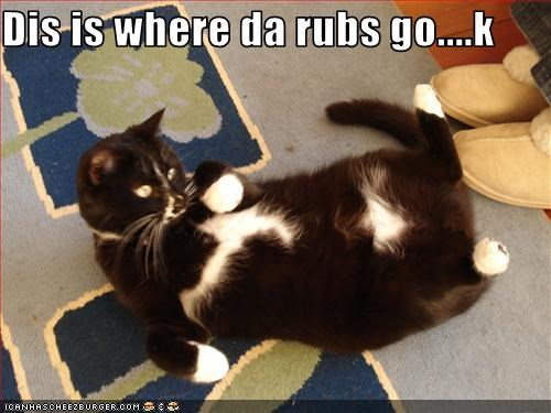 Dis is where da rubs go....k