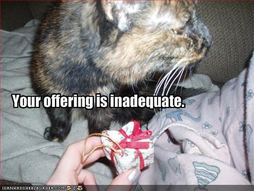 Your offering is inadequate.