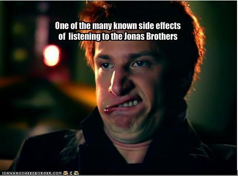 One of the many known side effects of  listening to the Jonas Brothers
