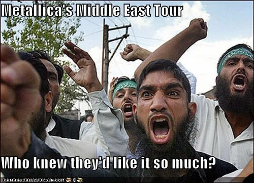 Metallica's Middle East Tour  Who knew they'd like it so much?